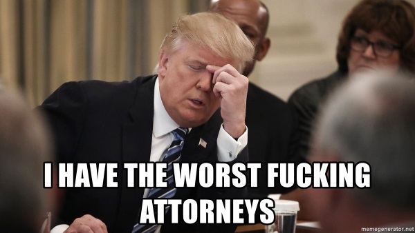 i-have-the-worst-fucking-attorneys.jpg